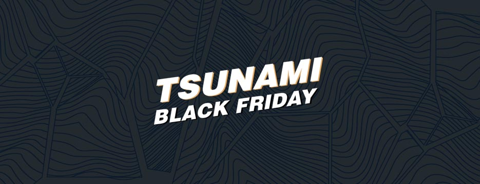 Black Friday Tsunami